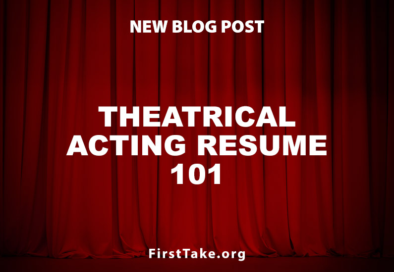 Theatrical Acting Resume 101
